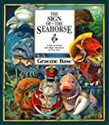 The Sign of the Seahorse: A Tale of Greed and High Adventure in Two Acts (Picture Puffins) by Graeme Base (1998-06-01)
