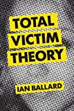Total Victim Theory by Ian Ballard