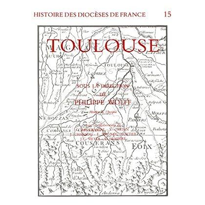 Histoire des diocèses de France - Le diocèse de Toulouse