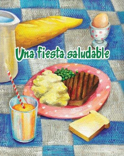 Una Fiesta Saludable = The Healthy Food Party (Facil De Leer/ Easy Reader) por Amy White