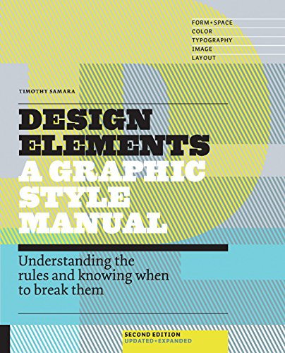 Design Elements, 2nd Edition: Understanding the rules and knowing when to break them - Updated and Expanded por Timothy Samara