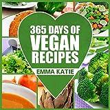 Vegan: 365 Days of Vegan Recipes (Everyday Vegan Vegan Recipes Vegan Cookbook) (English Edition)