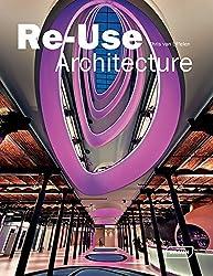 Re-Use Architecture by Chris Van Uffelen (2010-11-16)