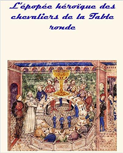 Epope hroque des Chevaliers de la Table ronde: Oeuvre complte en 8 volumes