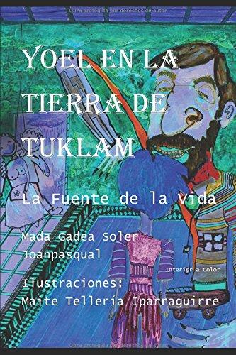 Yoel en la tierra de Tuklam: La fuente de la vida (Cuentos medioambientales mágicos)