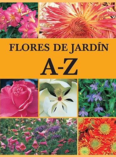 Flores de jardín A-Z (Jardinería) por Fernando Davin