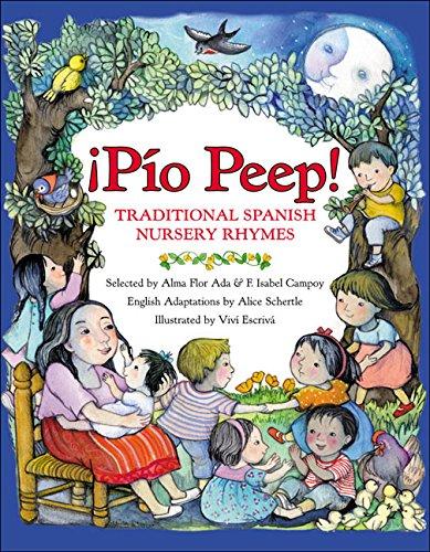 Pio Peep! Traditional Spanish Nursery Rhymes: Bilingual Spanish-English por Alma Flor Ada