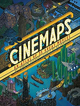 Cinemaps: An Atlas of 35 Great Movies di [DEGRAFF, ANDREW, Jameson, A.D.]