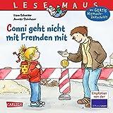 LESEMAUS 137: Conni geht nicht mit Fremden mit - Liane Schneider