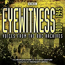 Eyewitness 1900-1949: Voices from the BBC Archive