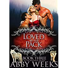 Loved by the Pack: Wolf Shifter Menage (The Wolfpack Trilogy Book 3)