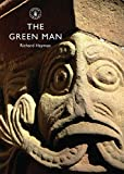 The Green Man: Cathedral carved heads from the twelfth to the sixteenth centuries (Shire Library, Band 593)