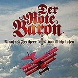 Der rote Baron: Gesprochen von Claus Biederstaedt, Fabian Fischer, David Ingram/4 CD
