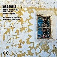 Marais: Folies d'Espagne, Suite en mi & Le labyrinthe (Alpha Collection)