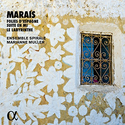 Marais: Folies d'Espagne, Suite en mi & Le labyrinthe (Alpha Collection)