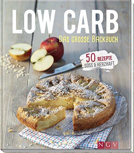 Low Carb - Das große Backbuch: 50 Rezepte süss & herzhaft (Iss dich gesund!) -