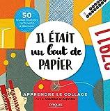 Il était un bout de papier: Apprendre le collage avec Andrea d'Aquino. 50 feuilles illustrées recto verso à découper