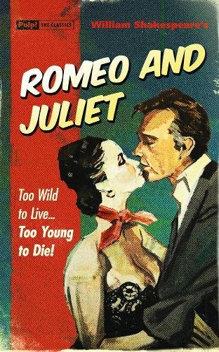 Romeo And Juliet (Pulp the Classics)