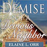 Demise of a Devious Neighbor: River's Edge Cozy Mysteries, Book 2