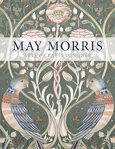 May Morris: Arts & Crafts Designer (Victoria and Albert Museum) par Anna Mason
