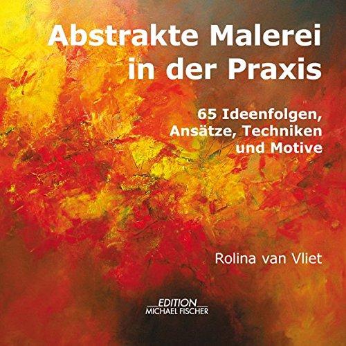 abstrakte-malerei-in-der-praxis-65-ideenfolgen-ansatze-techniken-und-motive