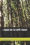 L'Appel de la Forêt (1903) - Independently published - 29/07/2017
