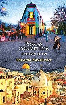 Poemas Compartidos: Poesía Bilingue En Español Y En Hebreo por Eduardo Kovalivker Gratis