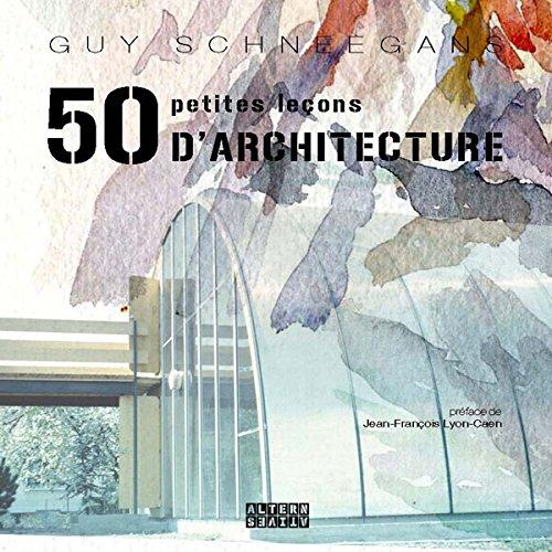 50 petites leçons d'architecture par Guy Schneegans
