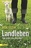 Landleben: Von einer, die raus zog (Taschenbücher)