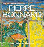 Pierre Bonnard: The Colour of Memory by Matthew Gale