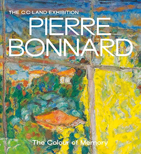 Pierre Bonnard : The Colour of Memory