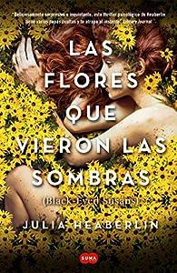 Las flores que vieron las sombras par Julia Heaberlin