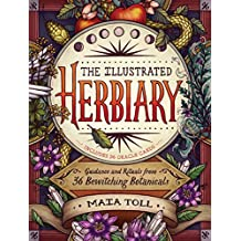 The Illustrated Herbiary: Guidance and Rituals from 36 Bewitching Botanicals (English Edition)