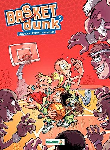 Basket Dunk - Tome 5 - tome 5 par Christophe Cazenove