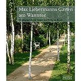 Max Liebermanns Garten am Wannsee - Waldtraut Braun (Hg.), Günter Braun (Hg.)