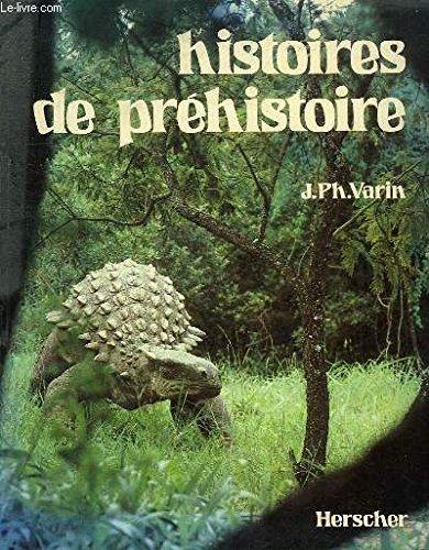 Histoire de préhistoire par J.-Ph Varin