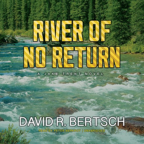 River of No Return: A Jake Trent Novel
