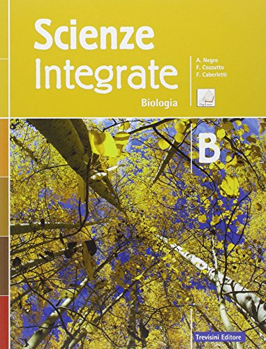 Scienze integrate. Vol. B: Biologia. Per le Scuole superiori. Con e-book. Con espansione online