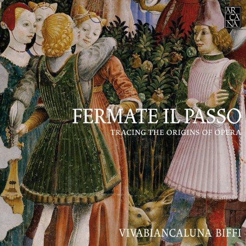 Fermate il Passo: Tracing the Origins of Opera