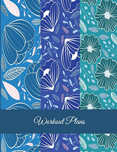 Workout Plans: Blue Floral Modern Design, Weekly Menu Meal Plan And Weekly Workout Progress Planner Large Print 8.5