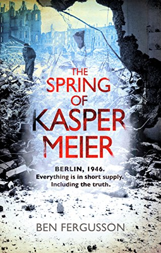The Spring of Kasper Meier: 'Beguiling, unsettling, and wonderfully atmospheric' (Sarah Waters) (English Edition) Audrey Mantel