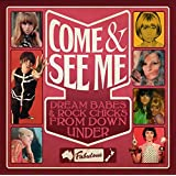 Come & See Me - Dream Babes & Rock Chicks From Down Under