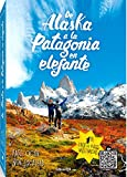Best Alaska Libros - De Alaska a la Patagonia en elefante: Un Review
