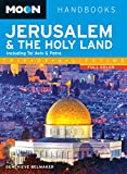 Front cover for the book Moon Handbooks Jerusalem & the Holy Land: Including Tel Aviv & Petra by Genevieve Belmaker