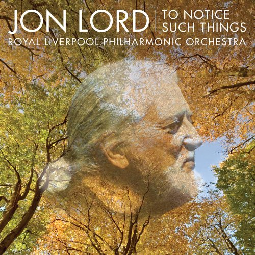 Jon Lord: To Notice Such Thing...