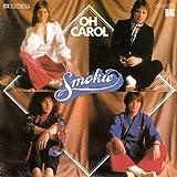 """SMOKIE / OH CAROL / Will You Love Me / 1978 / Bildhülle / RAK # 1 C 006-60762 / Deutsche Pressung / 7"""" Vinyl Single Schallplatte /"""