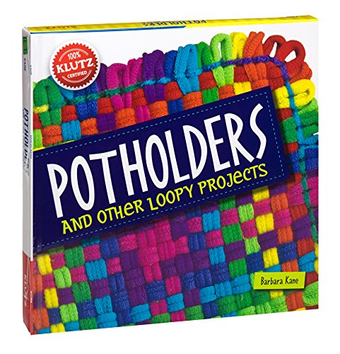 Potholders: And Other Loopy Projects [With Cotton/Nylon Loops, Loom, Needle, Hook, Yarn] (Klutz) (Loom Nylon)