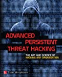 Advanced Persistent Threat Hacking: T...
