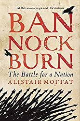 Bannockburn: The Battle for a Nation by Alistair Moffat (2016-10-01)