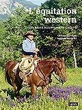 L'équitation western. Des bases aux premiers galops
